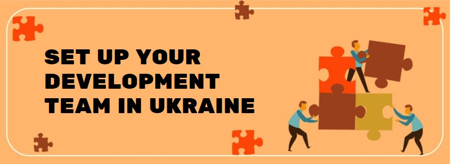 Set Up Your Development Team in Ukraine