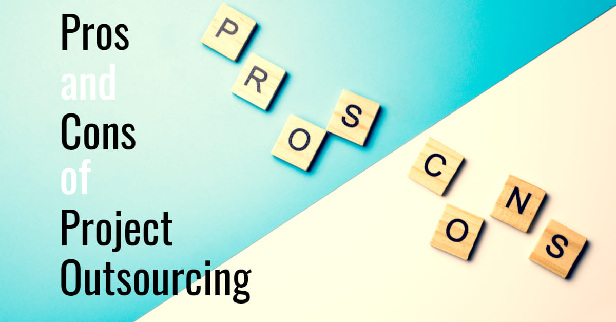 Pros and Cons of Project Outsourcing